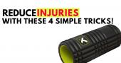 Reduce Injuries with 4 simple tricks