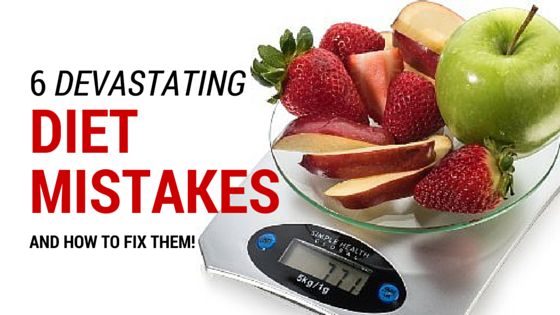devastating diet mistakes