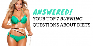 Your Top 7 top burning questions about diets