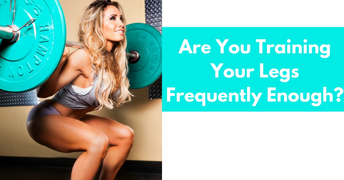 Training Your Legs Frequently