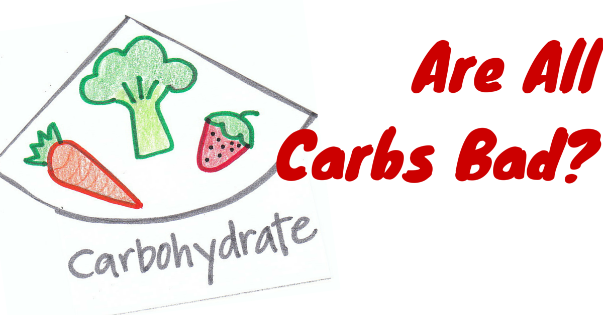 are carbs bad? understanding carbohydrates
